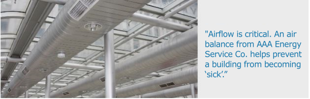 An air balance from AAA Energy Service Co. helps prevent a building from becoming 'sick'
